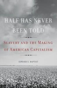 2014 book by Edward Baptist